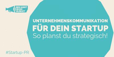 Strategische Startup Kommunikation - Bekannt ohne Budget