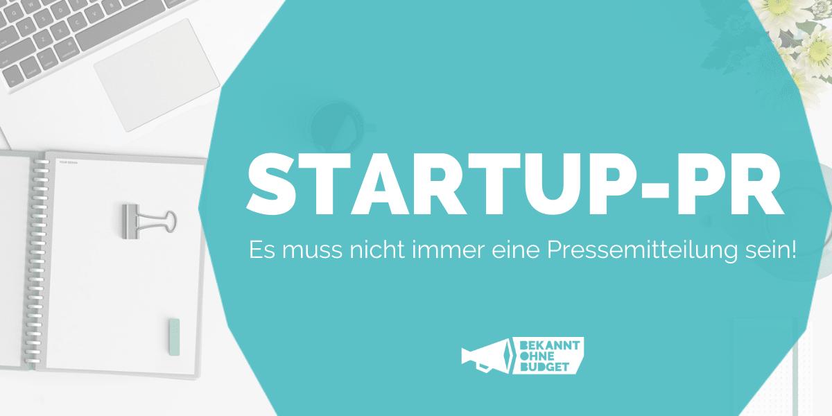 Startup-PR: Es muss nicht immer eine Pressemitteilung sein!