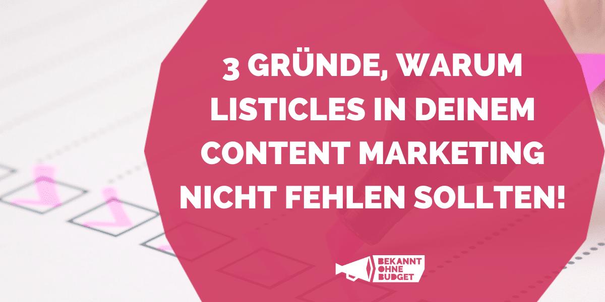 3 Gründe, warum Listicles in deinem Content Marketing nicht fehlen sollten
