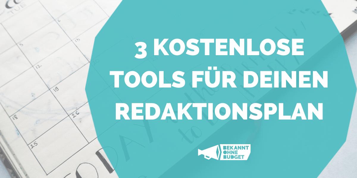 3 kostenlose Tools für deinen Redaktionsplan