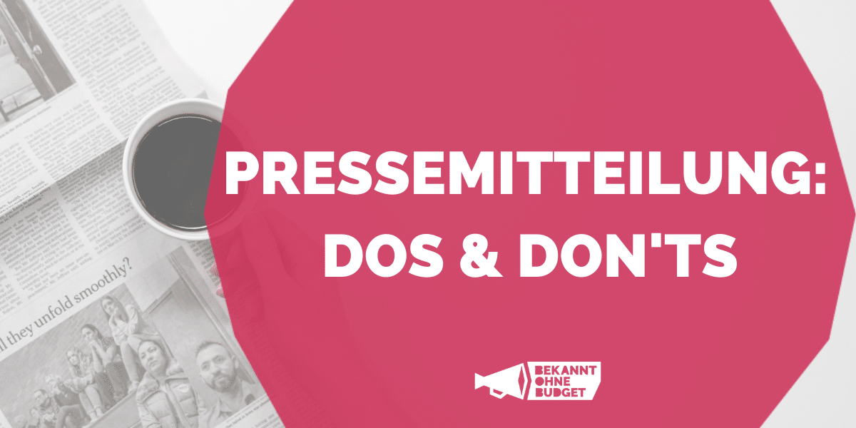 Pressemitteilung Dos and Donts - Bekannt ohne Budget