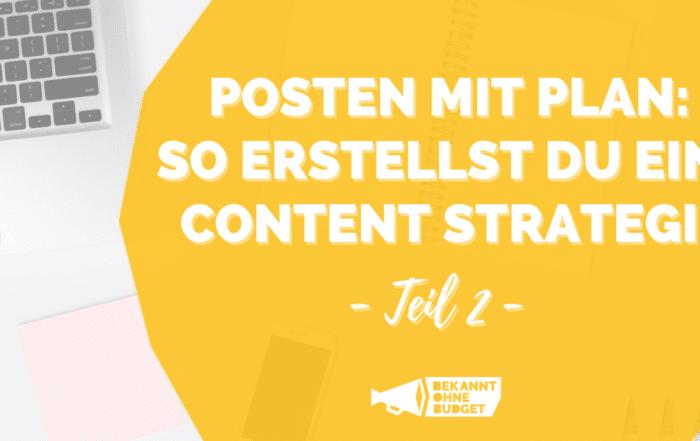 Content Strategie - Posten mit Plan Teil 2
